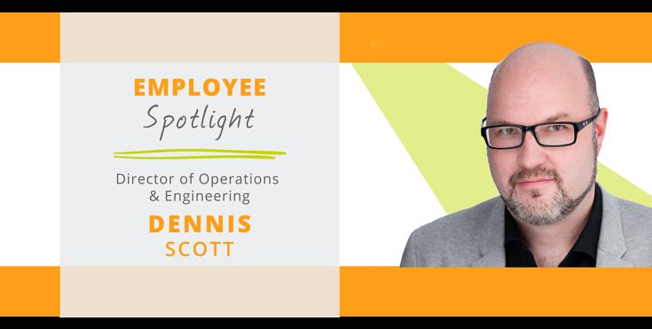 Employee-Spotlight-Dennis Scott