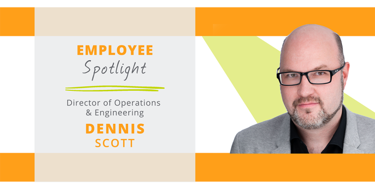 Employee-Spotlight-Dennis Scott